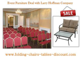 Event Furniture Deal with Larry Hoffman Company