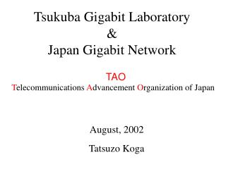 Tsukuba Gigabit Laboratory & Japan Gigabit Network