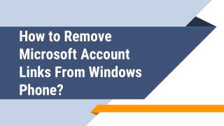 How to Remove Microsoft Account Links From Windows Phone?