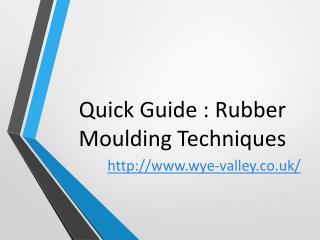 Quick Guide : Rubber Moulding Techniques