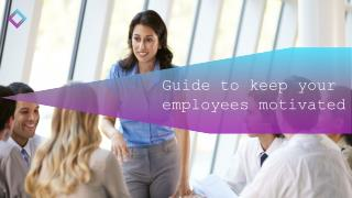 Guide To Motivate Your Employee