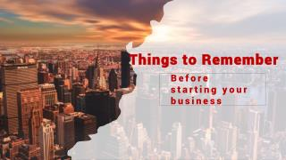 Things to Remember Before Starting Your Business