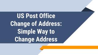 US Post Office Change of Address Simple Way to Change Address