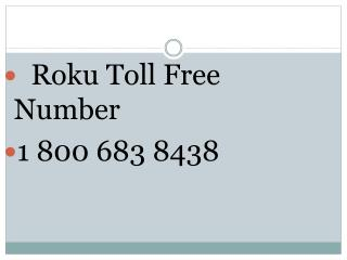 Roku Support Phone Number ( 1)-800-6838-438 Phone number ( 1)_800_683_8438