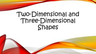 Two-Dimensional and Three-Dimensional Shapes