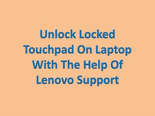 Unlock Locked Touchpad On Laptop With The Help Of Lenovo Support