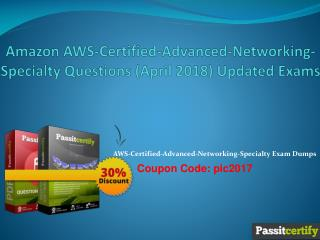Amazon AWS-Certified-Advanced-Networking-Specialty Questions (April 2018) Updated Exams
