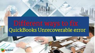 Different ways to fix QuickBooks Unrecoverable error