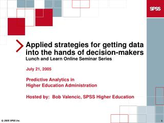 Applied strategies for getting data into the hands of decision-makers Lunch and Learn Online Seminar Series