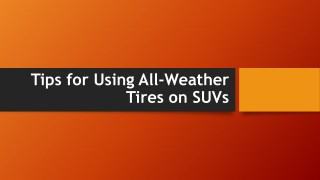 Tips for Using All-Weather Tires on SUVs