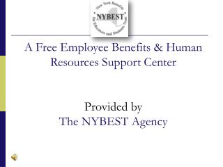 A Free Employee Benefits & Human Resources Support Center Provided by The NYBEST Agency