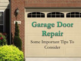 Garage Door Repair - Some Important Tips To Consider