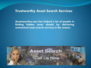Trustworthy Asset Search Services