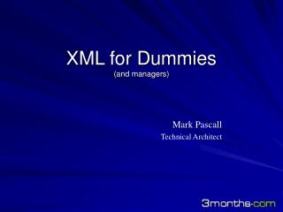 XML for Dummies  (and managers)