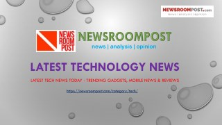 Trending Gadgets Updates, Technology News and Updates in India - NewsroomPost