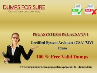 Pegasystems PEGACSA72V1 Braindumps With 100% Passing Guarantee