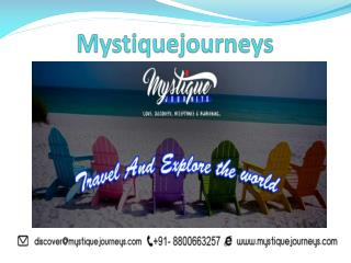 http://mystiquejourneys.blogspot.in/2018/04/mystique-journeys-india-travel-best.html