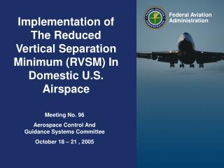 Implementation of The Reduced Vertical Separation Minimum (RVSM) In Domestic U.S. Airspace