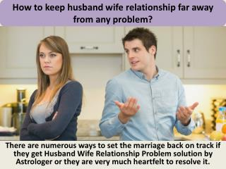Husband Wife Relationship Problem solution by Astrologer