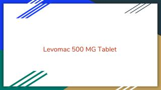 Levomac 500 mg tablet