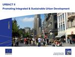 URBACT II  Promoting Integrated  Sustainable Urban Development