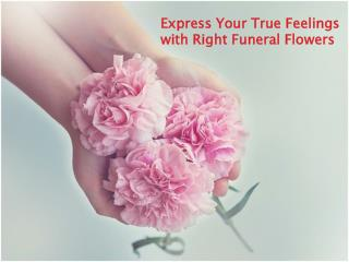 Express Your True Feelings with Right Funeral Flowers