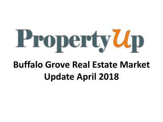 Buffalo Grove Real Estate Market Update April 2018