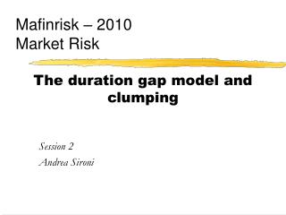The duration gap model and clumping