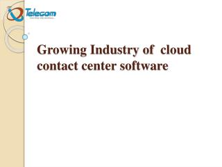 Growing Industry of cloud contact center software