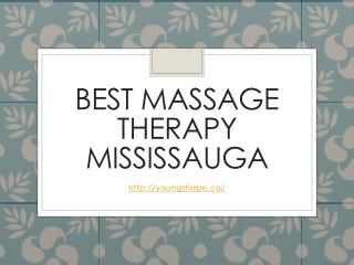 Best Massage Therapy Mississauga | Young Shape