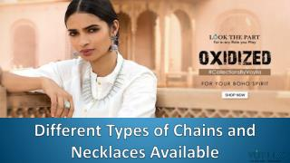 Different Types of Chains and Necklaces Available