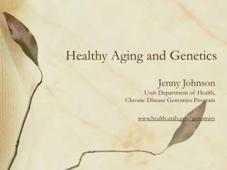 Healthy Aging and Genetics
