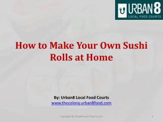 How to Make Your Own Sushi Rolls at Home