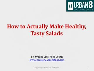 How to Actually Make Healthy, Tasty Salads