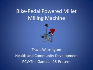 Bike-Pedal Powered Millet Milling Machine