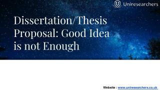 Dissertation/Thesis Proposal: Good Idea is not Enough