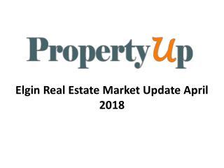 Elgin Real Estate Market Update April 2018