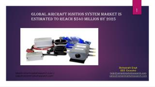 Global Aircraft Ignition System Market is estimated to reach $540 million by 2025;