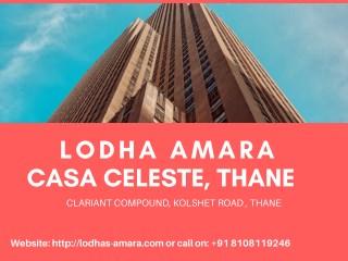 Lodha Amara Casa Celeste- Ready –To-Move in Flats