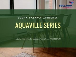 Lodha Palava Aquaville Series
