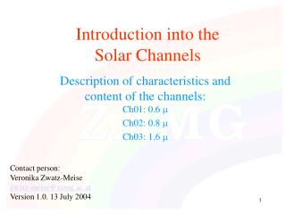 Introduction into the  Solar Channels