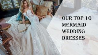 Top 10 Mermaid Wedding Dresses Collection