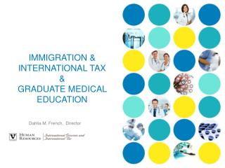 IMMIGRATION & INTERNATIONAL TAX  & GRADUATE MEDICAL EDUCATION