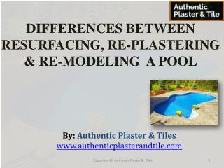 Differences Between Resurfacing, Re-Plastering & Re-Modeling a Pool