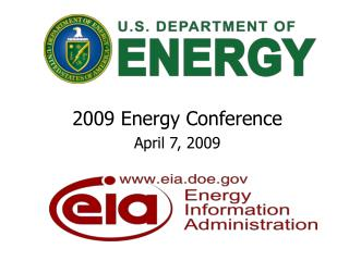 2009 Energy Conference April 7, 2009