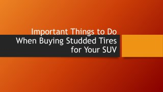 Important Things to Do When Buying Studded Tires for Your SUV