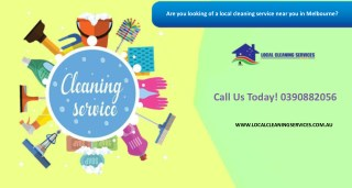 Are you looking of a local cleaning service near you in Melbourne?