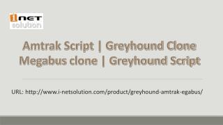 Greyhound Script   Megabus Script   Amtrak Script