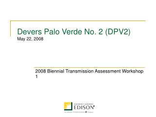 Devers Palo Verde No. 2 (DPV2)  May 22, 2008