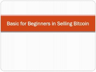 Basic for Beginners in selling Bitcoin